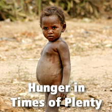 Hunger in Times of Plenty